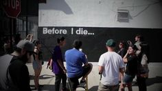 ART IN PUBLIC PLACES    A 25TH Ward Community Initiative  Chicago Urban Art Society: Before I Die.... Video by Nick Brazinsky.