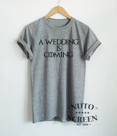 A WEDDING IS COMING SHIRT MARRY T SHIRTS PARODY QUOTE UNISEX CLOTHING MARRIED #Unbranded #GraphicTee