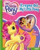 Il regno dei My Little Pony. Con 7 puzzle