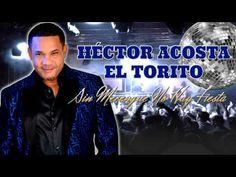 """Héctor Acosta """"El Torito"""" - Sin merengue no hay fiesta (Nuevo 2015)"""