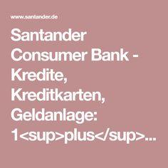 Santander Consumer Bank - Kredite, Kreditkarten, Geldanlage: 1<sup>plus</sup> Card