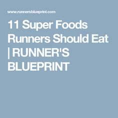 11 Super Foods Runners Should Eat | RUNNER'S BLUEPRINT