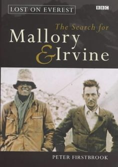 EVEREST ¥ Lost on Everest: The Search for Mallory and Irvine by Peter Firstbrook,