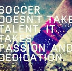 {Soccer is my passion and no one can ever change that. I love soccer and I am soccer through and through. I play to win, I play for me and for my passion. Soccer can help me escape sometimes in life and it helps me get through life. Remember life is a game, soccer is serious.} <3 ⚽✨