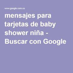 mensajes para tarjetas de baby shower niña - Buscar con Google