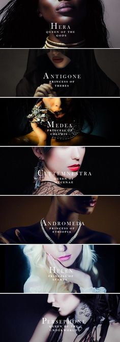 Some Queens and Princesses of Greek Mythology I would not mind portraying: Hera / Antigone / Medea / Clytemnestra / Andromeda / Helen / Persephone thai