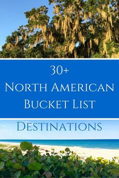 Backroad Planet | 30  North American Bucket List Destinations: