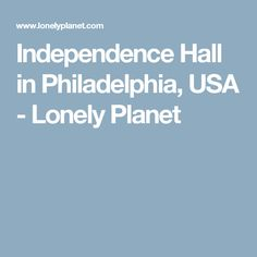 Independence Hall in Philadelphia, USA - Lonely Planet