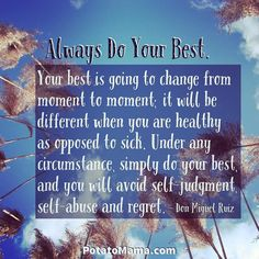 Always Do Your Best. Your best is going to change from moment to moment; it will be different when you are healthy as opposed to sick. Under any circumstance simply do your best and you will avoid self-judgment self-abuse and regret. - Don Miguel Ruiz . . . #motivationalquotes  #quotes #philosophy #dailyquote #quoteoftheday #quotestagram #quotestags #quote #inspiringquotes #positivevibes #positivity #positivewords #wisewords #wisdom #simplereminders #inspirationalquotes #wordstoliveby #words…