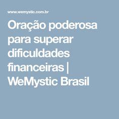 Oração poderosa para superar dificuldades financeiras | WeMystic Brasil