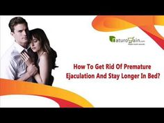 You can find more about how to get rid of premature ejaculation at  http://www.naturogain.com/product/best-male-sexual-stamina-pills-and-oil/  Dear friend, in this video we are going to discuss about how to get rid of premature ejaculation. The best herbal remedies to get rid of premature ejaculation and stay longer in bed naturally. If you liked this video, then please subscribe to our YouTube Channel to get updates of other useful health video tutorials.