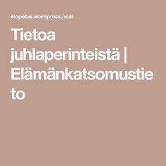 Tietoa juhlaperinteistä | Elämänkatsomustieto Finland, Religion, Teaching, School, Learning, Religious Education, Education, Teaching Manners, Faith