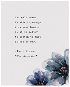Paulo Coelho from The Alchemist Quote Poster You Will Never Be Your Heart Wall Art . - Paulo Coelho from The Alchemist Quote Poster You will never escape your heart wall art typography p - Alchemist Book, Alchemist Quotes, Poetry Quotes, Words Quotes, Me Quotes, Sayings, Escape Quotes, Famous Book Quotes, Peace Quotes