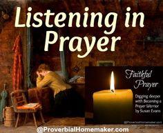 Proverbial Homemaker: Listening in Prayer (Becoming a Prayer Warrior Ser...