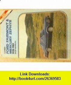 Ford Fairmont Mercury Zephyr, 1978-1983 Shop manual Kalton C Lahue , , , ASIN: B0006EFZUA , tutorials , pdf , ebook , torrent , downloads , rapidshare , filesonic , hotfile , megaupload , fileserve