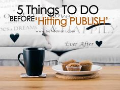 5 Things to do before hitting publish #blogging #bloggingtips #blogupdate #blogger #blog #publish #website #advice #blogging101 #blogpost