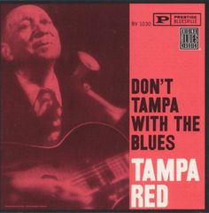 "Tampa Red  ""It's Tight Like That""  1928"