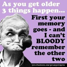 Grumpy Old Men Quotes, Old Man Quotes, Sarcastic Quotes, Quotable Quotes, True Quotes, Physical Change, Aunty Acid, Positive Images, Birthday Wishes