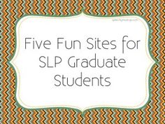 Five Fun Sites for SLP Graduate Students - Pinned by @PediaStaff – Please Visit ht.ly/63sNtfor all our pediatric therapy pins