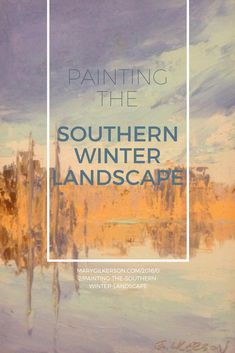 Painting the Southern Winter Landscape - Mary Bentz Gilkerson Landscape Sketch, Watercolor Landscape Paintings, Impressionist Paintings, Abstract Landscape, Watercolour Painting, Abstract Art, Acrylic Painting Techniques, Painting Lessons, Art Techniques