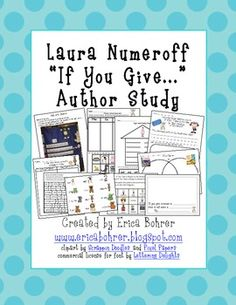 Laura Numeroff: If You Give...  Author Study