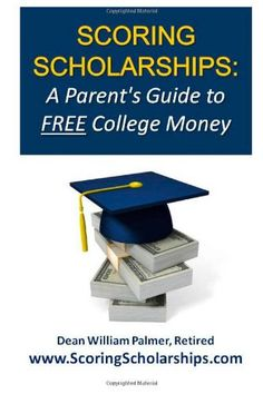 Scoring Scholarships: A Parent's Guide to FREE « LibraryUserGroup.com – The Library of Library User Group