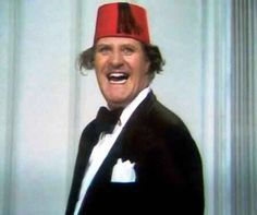 Tommy Cooper. Never been anyone like him. Totally stupid insane comedy. Brilliant.