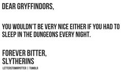 Slytherins and dungeons (credit: http://letterstomrpotter.tumblr.com/)