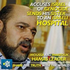 If Marzouk hates Israel so much, why would he send his sister to an Israeli hospital?