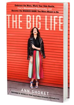 A former Editor of Seventeen, Ann Shoket well knows how much things have changed for working women since the 9 to 5 era. In The Big Life, a provocative look at what it means to have it all now, she takes on the common complaint that millennials are too impatient on the job, advising readers to harness that restless energy.