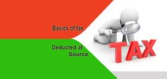 Basics of Tax Deducted at Source
