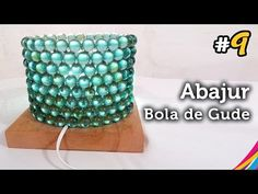 Luminaria com Bola de Gude - Table Lamp Of Marbles - Lámpara de Mesa con Canicas - DIY #9 - YouTube