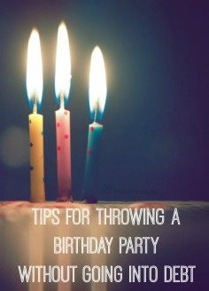 Tips for throwing a birthday party on a budget