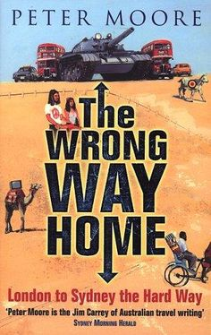 Peter Moore - The Wrong Way Home Your Best Friend, Best Friends, Jim Carrey, The Hard Way, Author, Writing, Reading, Books, Travel