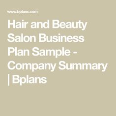 Hair and Beauty Salon Business Plan Sample - Company Summary | Bplans