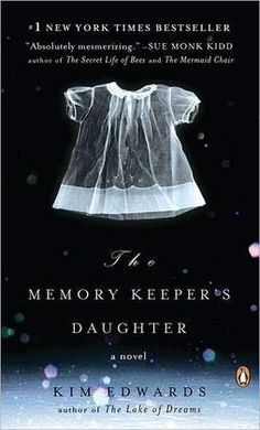 The Memory Keeper's Daughter by Kim Edwards: In a tale spanning twenty-five years, a doctor delivers his newborn twins during a snowstorm and, rashly deciding to protect his wife from their baby daughter's affliction with Down Syndrome, turns her over to a nurse, who secretly raises the child.