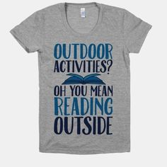 Outdoor Activities? Oh You Mean Reading Outside.