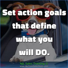 Set action goals that define what you will DO.  #NJLSalesTraining #motivation #inspiration #business #quotes #Advice