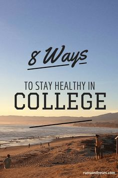 How to Stay Healthy in College. - Runs & Roses