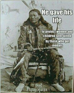 Chief Flying Horse, the older brother of the minor Sitting Bull charged into Captain Henry Jackson's men, knowing full well he would be killed but his actions permitted enough time for women and children to get further away. The original American soldier Native American Wisdom, Native American History, American Indians, American Symbols, American Freedom, Native American Tribes, American Soldiers, Old West, American Photo