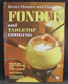 Old Better Homes and Gardens Fondue Cook Book - Oh So 70's!