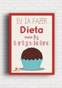 Poster Eu ia Fazer Dieta mas fiz Brigadeiro - Panelaterapia