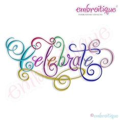 Celebrate Calligraphy Script Embroidery Design, Small - 5 Sizes! | Words and Phrases | Machine Embroidery Designs | SWAKembroidery.com Embroitique