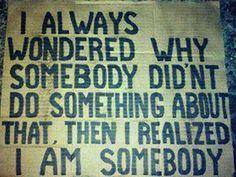 I am somebody.