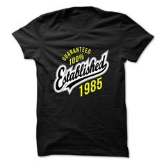 Guaranteed 100% ESTABLISHED 1985 T Shirts, Hoodies. Check price ==► https://www.sunfrog.com/Birth-Years/Guaranteed-100-ESTABLISHED-1985-jhwklsbaim.html?41382 $19