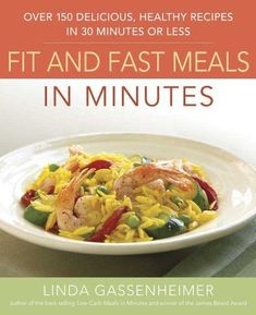 Prevention's Fit and Fast Meals in Minutes: Over 175 Delicious, Healthy Recipes in 30 Minutes or Less by Linda Gassenheimer. $8.78. Save 60% Off!. Author: Linda Gassenheimer. Publisher: Rodale Books (August 22, 2006)