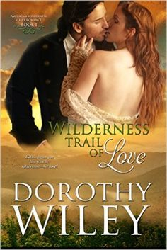 Wilderness Trail of Love (American Wilderness Series Romance Book 1), Dorothy Wiley - Amazon.com