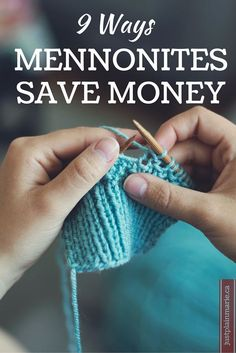 9 Ways Plain Mennonites Save Money - Just Plain Marie Homesteading and Simple Living