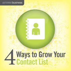 4 Ways to Grow Your Contact List | dōTERRA Business Blog http://mydoterra.com/dreamjob or call Marlys at 209-204-9452 if you have questions.