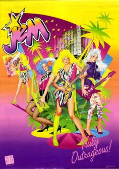 jem, she is truly outrageous
